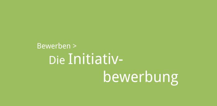 Initiativbewerbung: Aufbau, Beispiele, Tipps, Empfehlungen