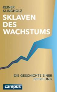 Cover Sklaven des Wachstums, Bild: Campus-Verlag