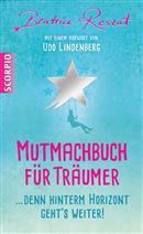 Beatrice Reszat, Mutmachbuch für Träumer, Cover: Scorpio