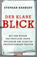 Stephan Harbort, Der klare Blick, Cover: Knaur