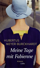 Hubertus Meyer-Burckhardt, Meine Tage mit Fabienne, Cover: Lübbe