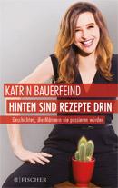 Katrin Bauerfeind, Hinten sind Rezepte drin, Cover: Fischer