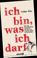 Volker Kitz, Ich bin was ich darf Cover: Knaur