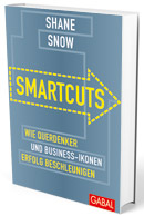 Cover Smartcuts Shane Snow, Bild: Gabal