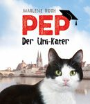 Cover Roth: Pep, der Uni-Kater
