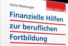 Aufstiegs-Bafög - Finanzielle Hilfen zur beruflichen Fortbildung, Walhalla 2016